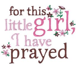 For This Little Girl I Have Prayed