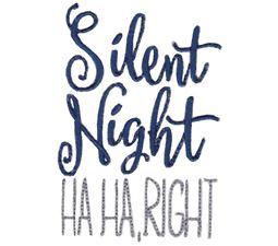 Silent Night Ha Ha Right