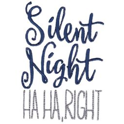 Silent Night Ha Ha Right