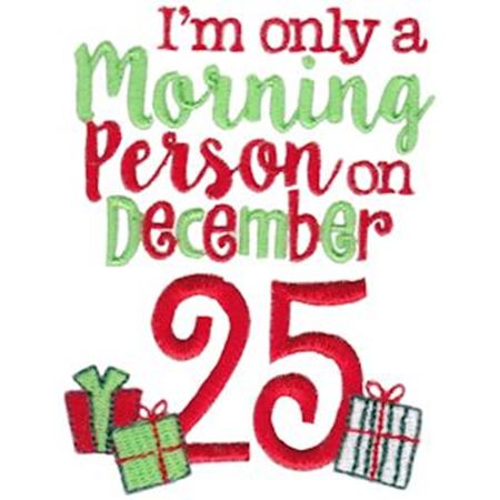 I'm Only A Morning Person on December 25