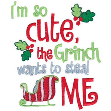 I'm So Cute The Grinch Wants To Steal Me