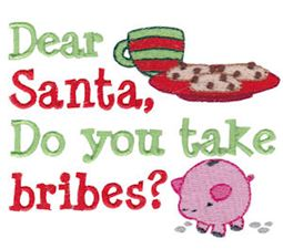 Dear Santa Do You Take Bribes