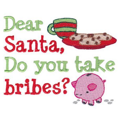Dear Santa Do You Take Bribes