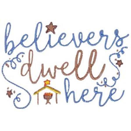 Believers Dwell Here