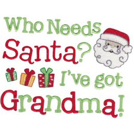 Who Needs Santa I Have Grandma