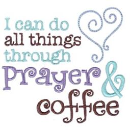 Prayer And Coffee