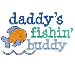 Daddys Fishing Buddy