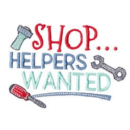 Shop Helpers Wanted