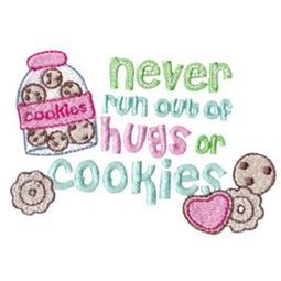 Never Run Out of Hugs Or Cookies