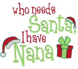 Who Needs Santa I Have Nana