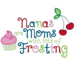 Nanas Are Moms With Lots of Frosting