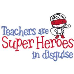 Teachers Are Super Heroes In Disguise Girl