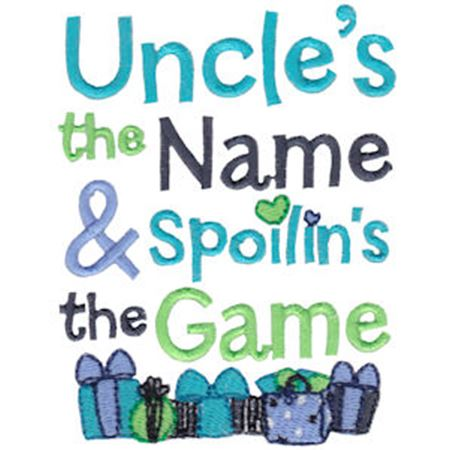 Uncle's The Name Spoiling's The Game