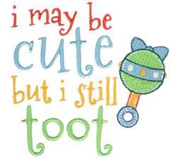 I May Be Cute But I Still Toot
