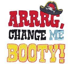 Arrrg Change Me Booty