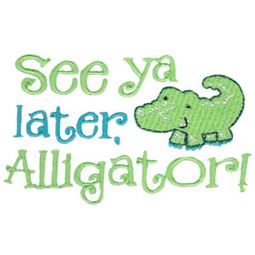 Boy See You Later Alligator