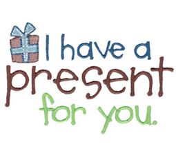 I Have A Present For You