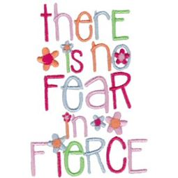 There is No Fear In Fierce