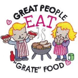 Great People Eat Grate Food
