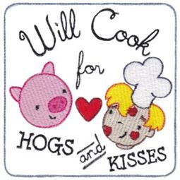 Will Cook For Hogs and Kisses