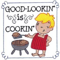 Good-Lookin Is Cookin