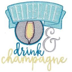 Celebrate And Drink Champagne