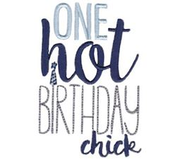 One Hot Birthday Chick