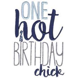 One Hot Birthday Chick