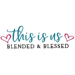 This Is Us Blended And Blessed