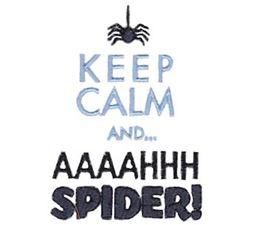 Keep Calm And Aaaahhh Spider