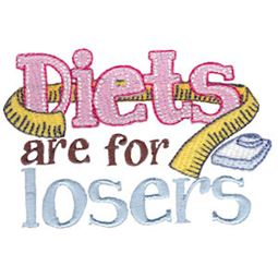 Diets Are For Losers