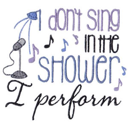 I Don't Sing In The Shower