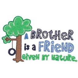 A Brother Is A Friend Given By Nature