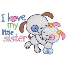 I Love My Little Sister Dogs