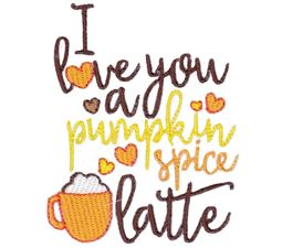 I Love You A Pumpkin Spice Latte