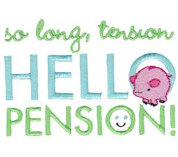 So Long Tension Hello Pension