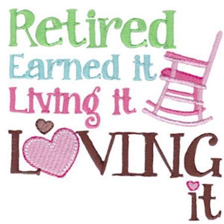 Retired Earned It Loving It Loving It