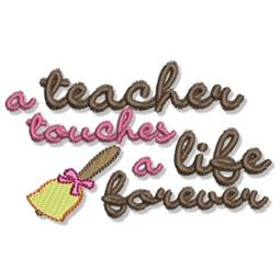 A Teacher Touches A Life Forever