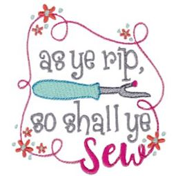As Ye Rip So Shall Ye Sew