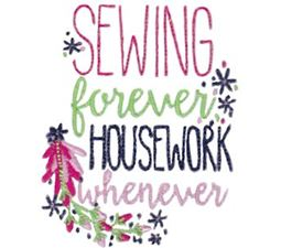 Sewing Forever Housework Whenever