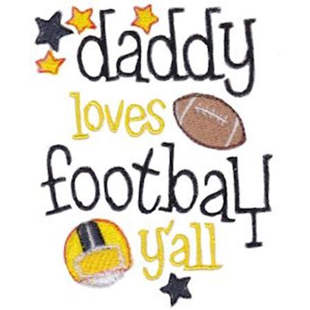 Daddy Loves Football Y'All
