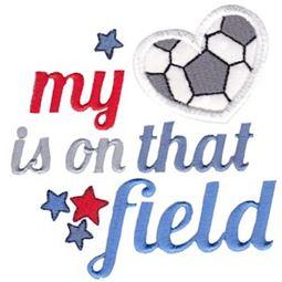 Soccer My Heart Is On That Field