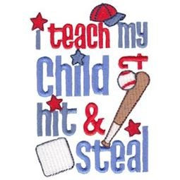 I Teach My Kid To Hit And Steal