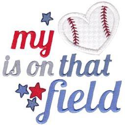 Baseball My Heart Is On That Field