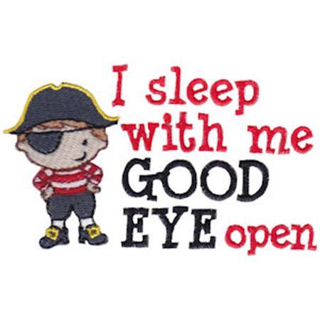 I Sleep With Me Good Eye Open