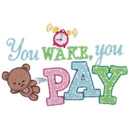 You Wake You Pay