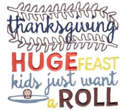 Thanksgiving Huge Feast Kids Just Want A Roll